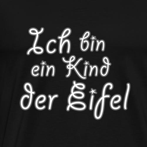 Ich bin ein Kind der Eifel - Männer Premium T-Shirt