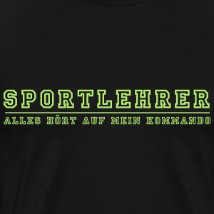 Sportlehrer der Kommandant - Männer Premium T-Shirt