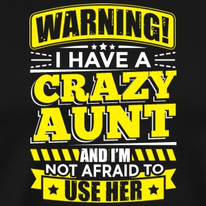 AUNT WARNING CRAZY AUNT - Men's Premium T-Shirt