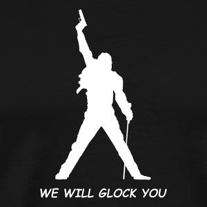 WE WILL GLOCK YOU - Männer Premium T-Shirt