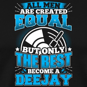 DJ ALL MEN ARE CREATED EQUAL - DEEJAY - Men's Premium T-Shirt