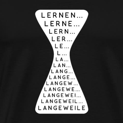 Lernen Langeweile Lernen ist langweilig Geschenk - Männer Premium T-Shirt