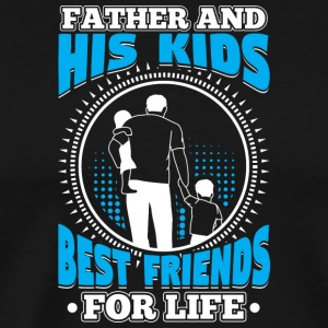 FATHER AND HIS KIDS BEST FRIENDS FOR LIFE - Men's Premium T-Shirt