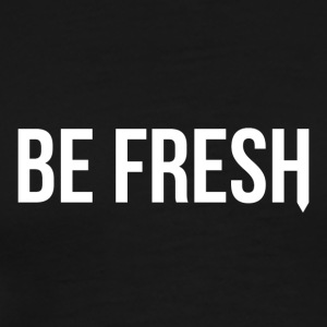 Be Fresh Snapback - Mannen Premium T-shirt