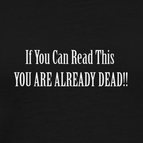 You Are Already Dead!! Shirt - Men's Premium T-Shirt