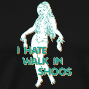 i HATE walk in shoos - Men's Premium T-Shirt