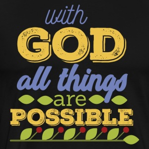With God is Everything - Men's Premium T-Shirt