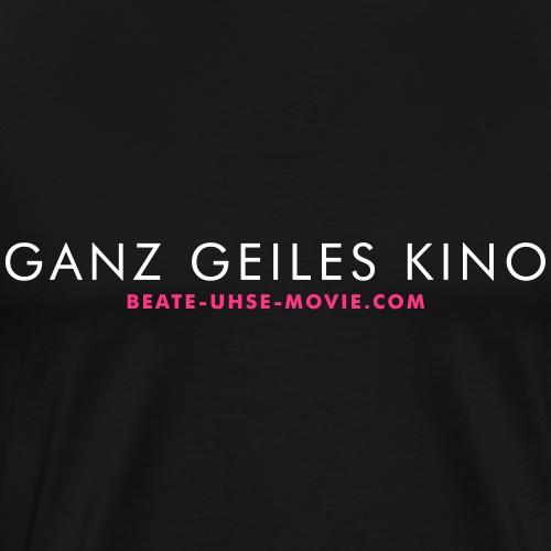 Ganz geiles Kino - Männer Premium T-Shirt