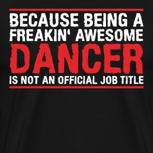 DANCER is not an official job title - Männer Premium T-Shirt