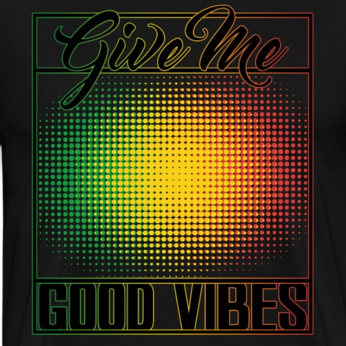 Give Me Good Vibes - T-shirt Premium Homme