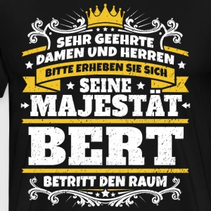 His Majesty Bert - Men's Premium T-Shirt