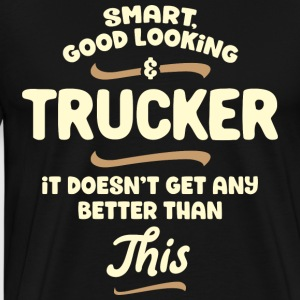 Smart, handsome and trucker ... - Men's Premium T-Shirt