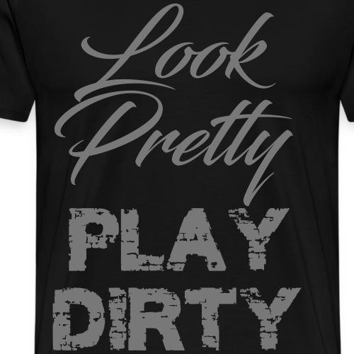 lookprettyplaydirty - Männer Premium T-Shirt