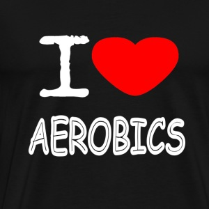 I LOVE AEROBICS - Men's Premium T-Shirt