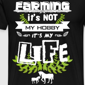 Farming it's not my hobby - Men's Premium T-Shirt