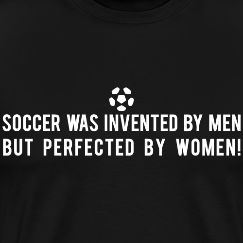 Soccer Invented By Men - Men's Premium T-Shirt
