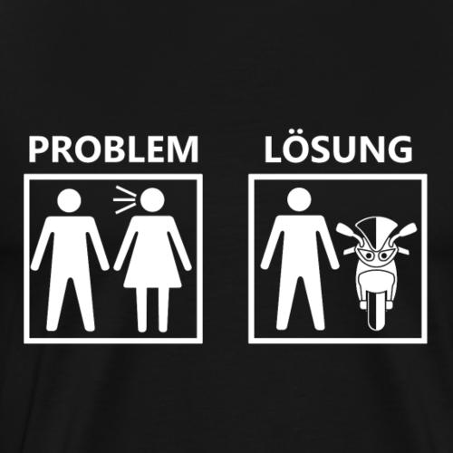 Das Frauen problem - Lösung Motorrad - Männer Premium T-Shirt