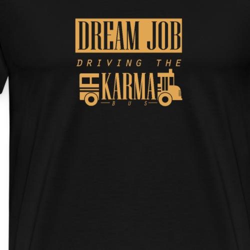 Traumjob - Männer Premium T-Shirt