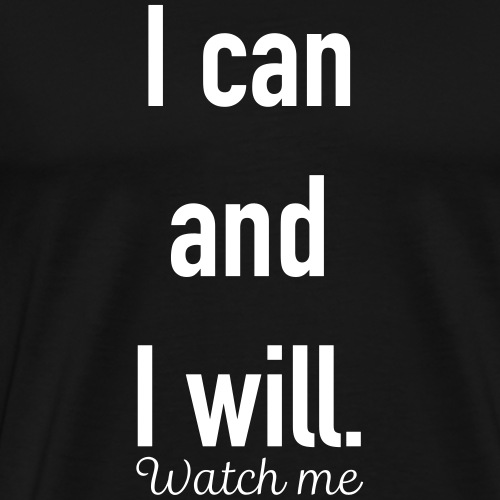 I Can and I will - Männer Premium T-Shirt