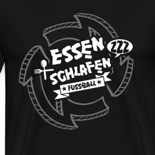 Fussball Essen Schlafen Geschenk WM Sport Fußball - Männer Premium T-Shirt