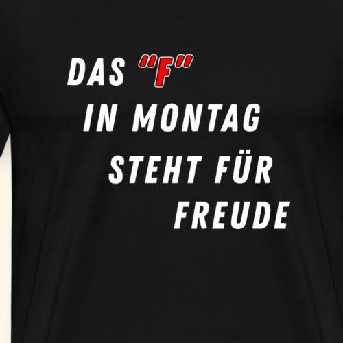 Montag Freude - Männer Premium T-Shirt
