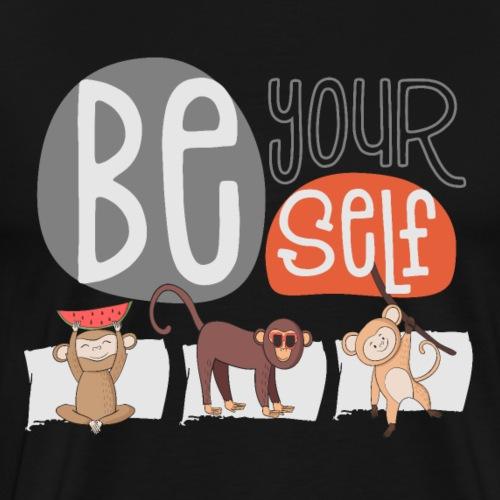 Be Yourself: verrückte, selbstbewusste Affen Bande - Männer Premium T-Shirt