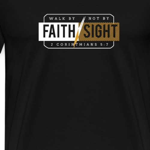 walk by faith and not by sight - Männer Premium T-Shirt