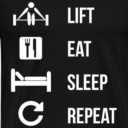 LIFT EAT SLEEP REPEAT - Männer Premium T-Shirt