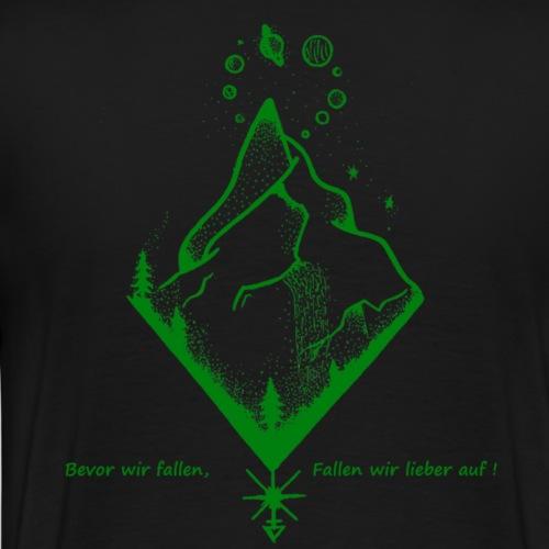 Bevor wir fallen, fallen wir lieber auf! - Männer Premium T-Shirt