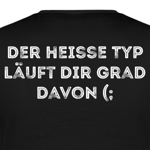 Der heiße Typ läuft dir grad davon - Design - Männer Premium T-Shirt