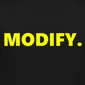 MODIFY. - Men's Premium T-Shirt