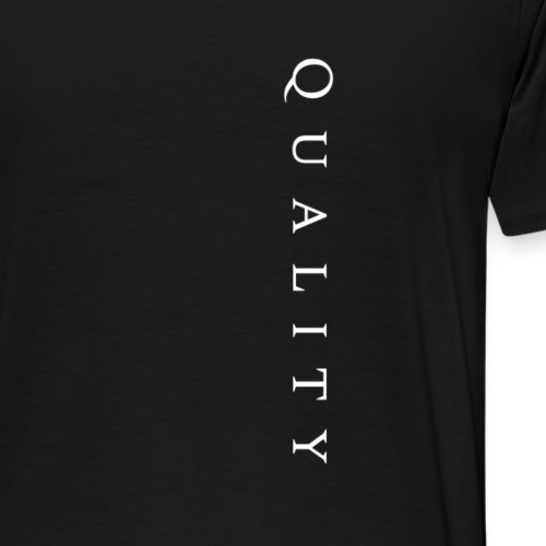 Quality Original - Men's Premium T-Shirt
