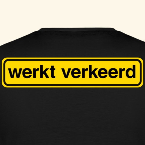 Werkt Verkeerd - Mannen Premium T-shirt