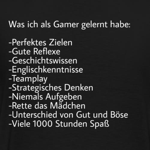 Was ich als Gamer gelernt habe - Männer Premium T-Shirt