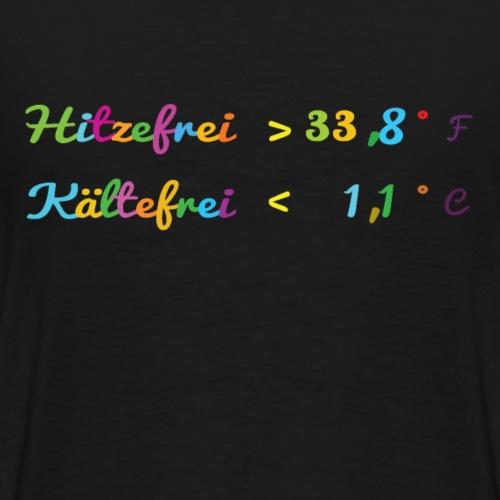 Hitzefrei ab 33,8 Grad Fahrenheit - Männer Premium T-Shirt