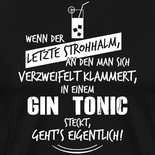 Letzter Strohhalm Gin Tonic - Männer Premium T-Shirt