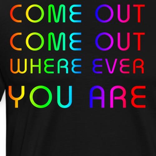 come out - Men's Premium T-Shirt