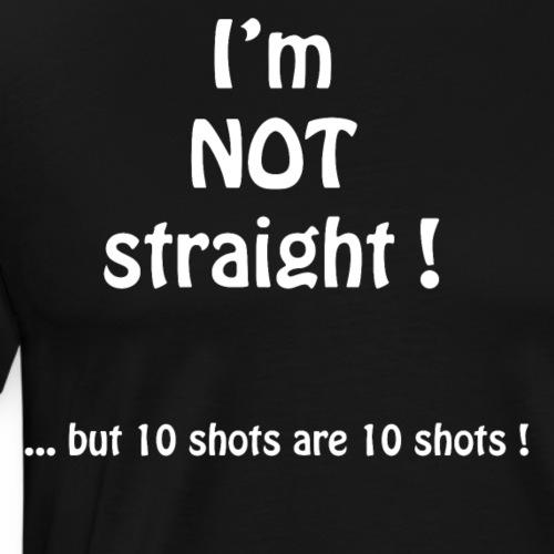 Not straight shots - Men's Premium T-Shirt