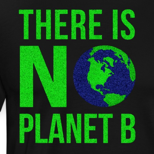 There Is No Planet B - Tag der Erde - Männer Premium T-Shirt