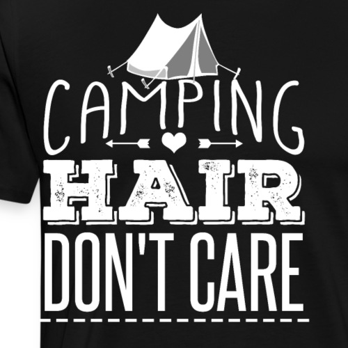 Camping Hair Don't Care - Männer Premium T-Shirt