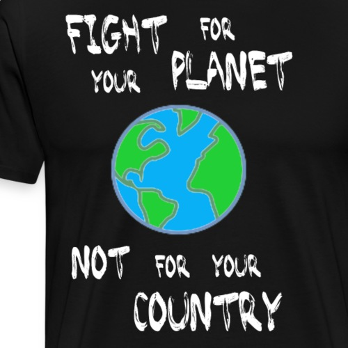 Fight for your planet (white) - Men's Premium T-Shirt