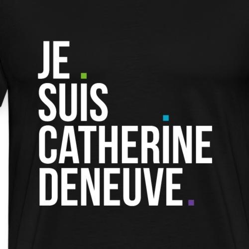 Je suis Catherine Denauve, white version - Maglietta Premium da uomo