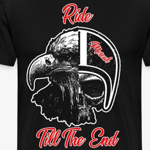 Ride till the end - Vai in moto fino alla fine - Maglietta Premium da uomo