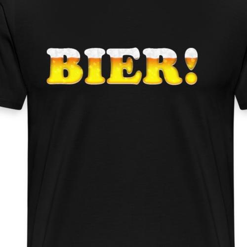 Bier! Bierliebhaber Shirt für Kneipengänger - Männer Premium T-Shirt