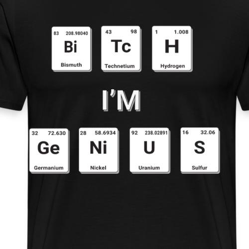 BiTcH Shirt für Physiker Chemiker Periodensystem - Männer Premium T-Shirt
