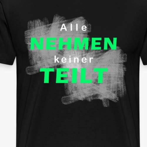 Keiner Teilt Techno - Männer Premium T-Shirt