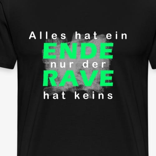 Alles hat ein Ende - Nur der Rave hat keins - Männer Premium T-Shirt