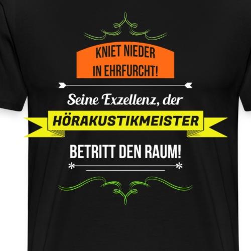 Seine Exzellenz der Hörakustik-Meister - Männer Premium T-Shirt