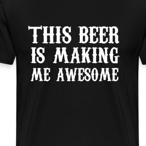Beer making me amazing - Männer Premium T-Shirt