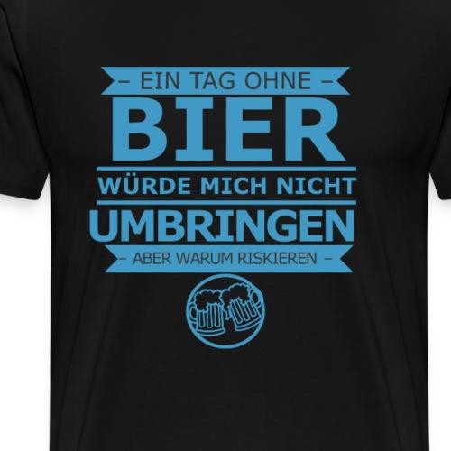 Bier Beer Trinkspruch Geschenk Alkohol Party Drink - Männer Premium T-Shirt